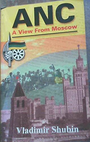 9781868084395: ANC: A View from Moscow (Mayibuye history and literature series)