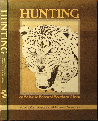 Hunting: On Safari in East and Southern Africa: Wynne-Jones, Aubrey