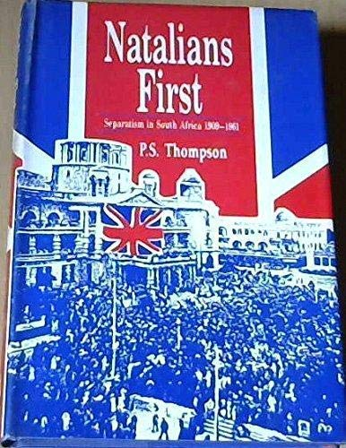 9781868122622: Natalians first: Separatism in South Africa, 1909-1961