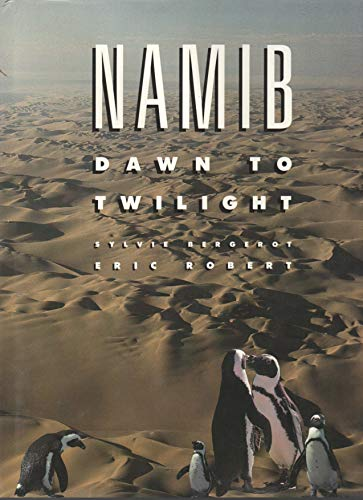 Namib . Dawn to Twilight