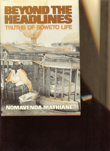 Beyond the Headlines Truths of Soweto Life