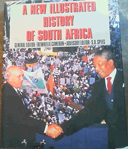 A New Illustrated History of South Africa: Cameron, Trewhella;Spies, S. B.