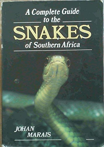 9781868123803: A Complete Guide to the Snakes of Southern Africa (South African Travel & Field Guides)