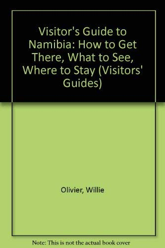 9781868124275: Visitor's Guide to Namibia: How to Get There, What to See, Where to Stay (Visitors' Guides)