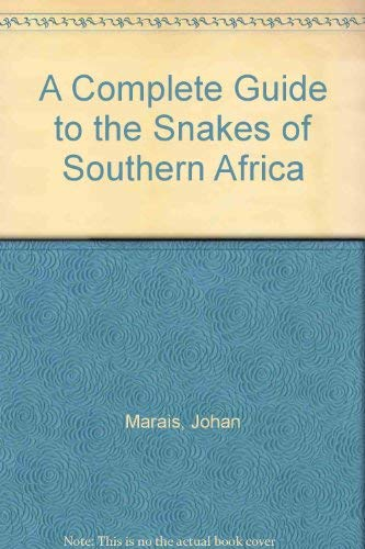 9781868124367: A complete guide to the snakes of Southern Africa