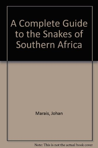 9781868124398: A Complete Guide to the Snakes of Southern Africa