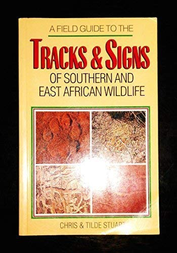 9781868125159: A Field Guide to the Tracks and Signs of Southern and East African Wildlife