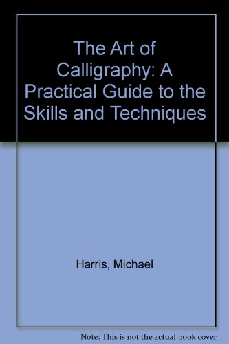 9781868125838: The Art of Calligraphy: A Practical Guide to the Skills and Techniques