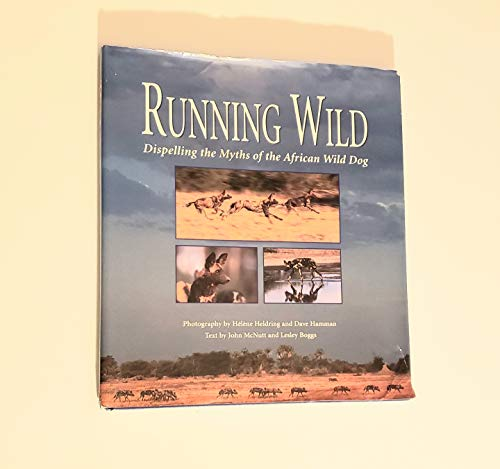 9781868127177: Running Wild (Dispelling the Myths of the African Wild Dog)