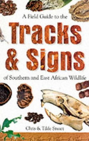 9781868127641: A Field Guide to the Tracks and Signs of Southern and East African Wildlife