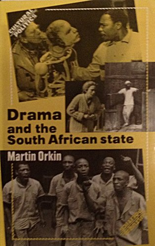 9781868141944: Drama and the South African State (Cultural politics)