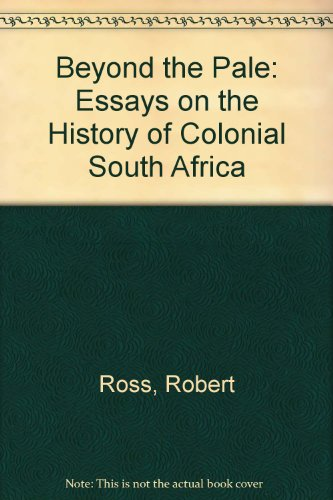 9781868142590: Beyond the Pale: Essays on the History of Colonial South Africa