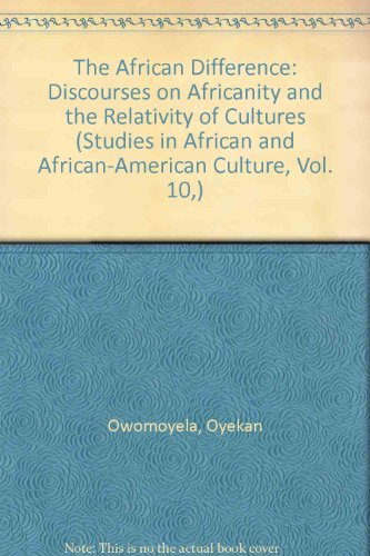 9781868142958: The African Difference: Discourses on Africanity and the Relativity of Cultures (Studies in African and African-American Culture, Vol. 10,)