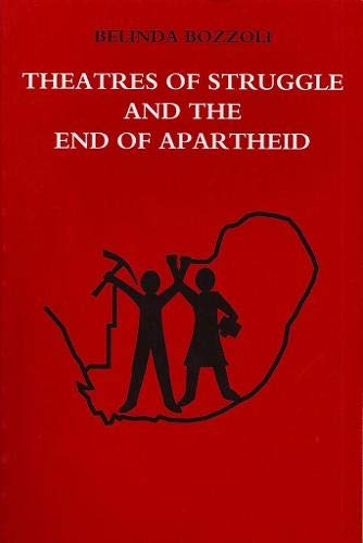 Theatres of Struggle and the End of the Apartheid