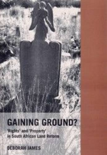 9781868144433: Gaining Ground?: Rights and Property in South African Land Reform