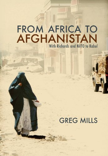 From Africa to Afganistan: With Richards and NATO to Kabul (186814450X) by Mills, Greg