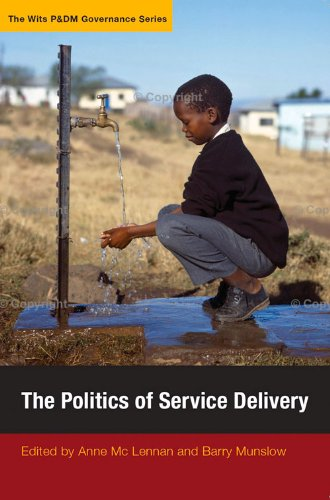 The Politics of Service Delivery (Wits P&DM Governance)