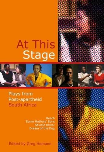 9781868144938: At This Stage: Plays from Post-apartheid South Africa