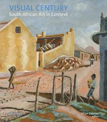 Visual Century Volume One: 1907–1948: South African Art in Context