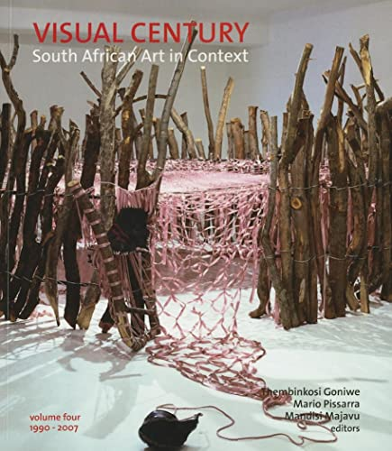 Visual Century Volume Four: 1990-2007: South African Art In Context: Wits University Press