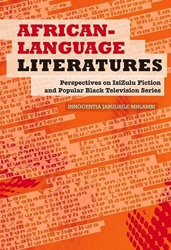 African-Language Literatures: Perspectives on isiZulu Fiction and: Innocentia Jabulisile Mhlambi