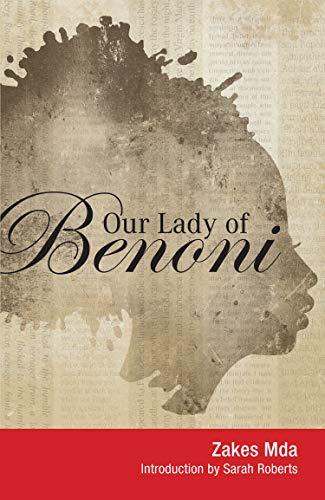 Our Lady of Benoni: A Play: Zakes Mda