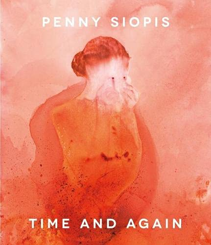 9781868146956: Penny Siopis: Time and Again