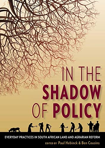 9781868147458: In the Shadow of Policy: Everyday Practices In South African Land And Agrarian Reform