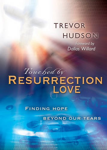 Touched by Resurrection Love: Hudson, Trevor