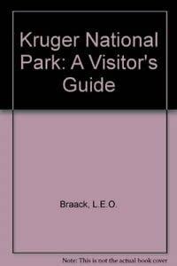 Kruger National Park: A Visitor's Guide: Braack, L.E.O.