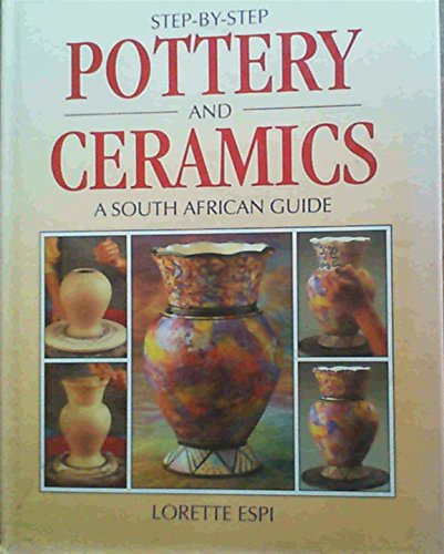 9781868252473: Step by Step Pottery and Ceramics