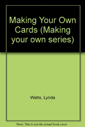 9781868253326: Making Your Own Cards (Making your own series)