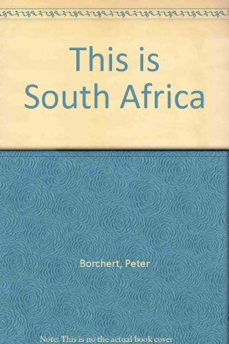 This is South Africa: Borchert, Peter: