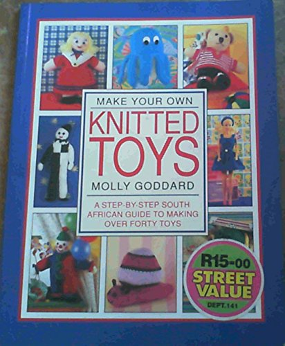 9781868253746: Make Your Own Knitted Toys