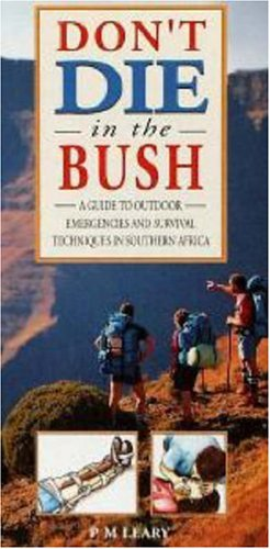 9781868254576: Don't Die in the Bush: A Guide to Outdoor Emergencies and Survival Techniques