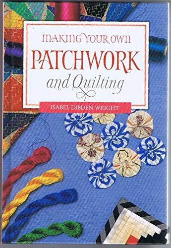 9781868254828: Making Your Own Patchwork and Quilting (Making your own series)