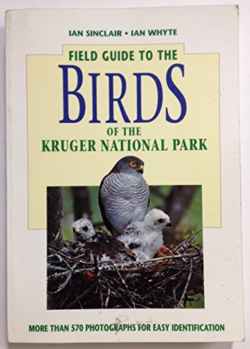 Field Guide to the Birds of the: Ian Sinclair, Ian