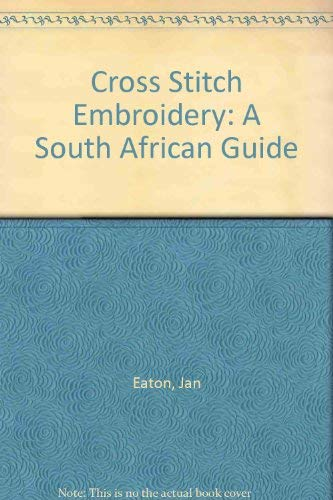 9781868255597: Cross Stitch Embroidery: A South African Guide