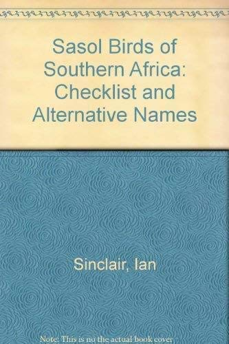 Sasol Birds of Southern Africa: Checklist and Alternative Names (1868256316) by Sinclair, Ian; Hockey, Phil; Tarboton, W.R.; Hockey, P.A.R.