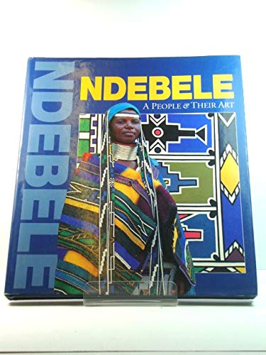 Ndebele: a People and Their Art (9781868256914) by Mark Hurwitz; Ivor Powell