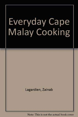 Everday Cape Malay Cooking: Lagardien, Zainab