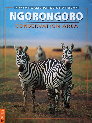9781868257492: Ngorongoro Conservation Area (Great Game Parks of Africa)