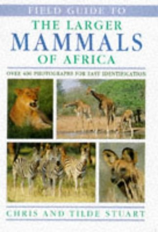 9781868257577: Field Guide to the Larger Mammals of Africa