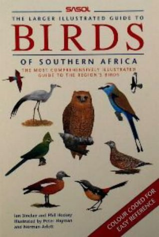 Sasol--the larger illustrated guide to birds of southern Africa: The most comprehensively illustrated guide to the region's birds (9781868257591) by Sinclair, J. C