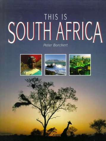 This is South Africa: Borchert, Peter; Pickford, Peter; de la Harpe, Roger