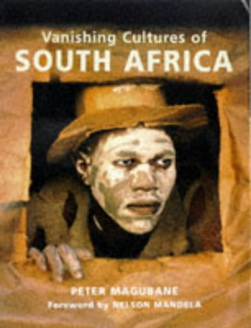 Vanishing Cultures of South Africa: Magubane, Peter /
