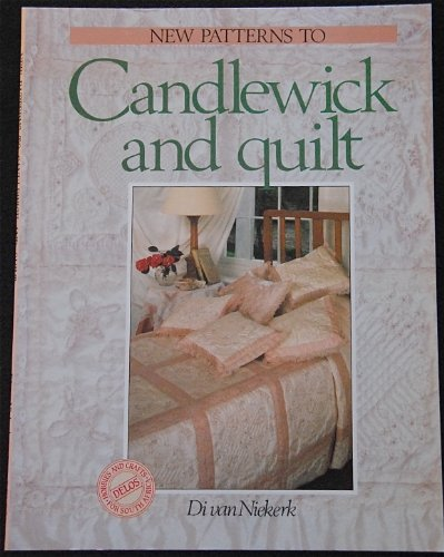 New Patterns to Candlewick and Quilt: van Niekerk, Di