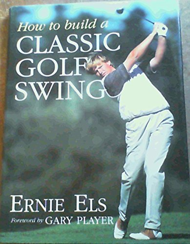 9781868420308: How to Build a Classic Golf Swing