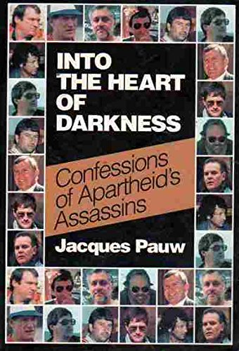 Into the heart of darkness: Confessions of apartheid's assassins (1868420582) by Pauw, Jacques