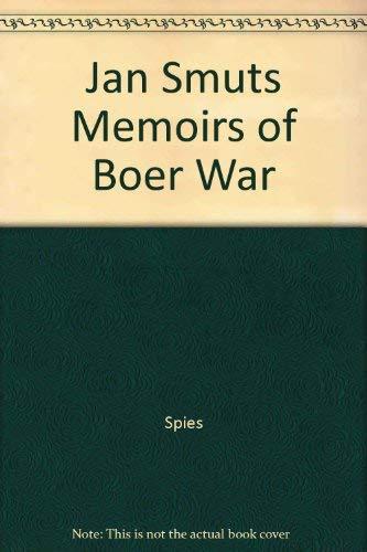 Memoirs of the Boer War: Smuts, Jan /